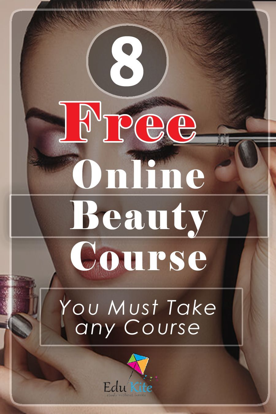 8 Free Online Beauty And Makeup Courses Makeup Courses Makeup Courses Online Makeup Artist C In 2020 Free Online Makeup Courses Makeup Course Makeup Artist Course