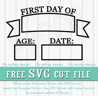First Day Of   Age  Date  SVG  DXF  PNG  Digital Download