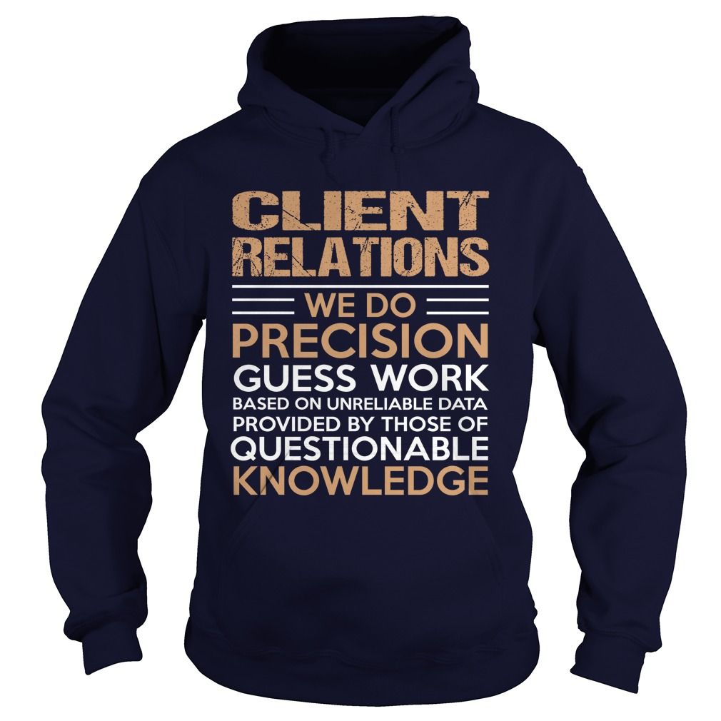 CLIENT RELATIONS T-Shirts, Hoodies. VIEW DETAIL ==►…