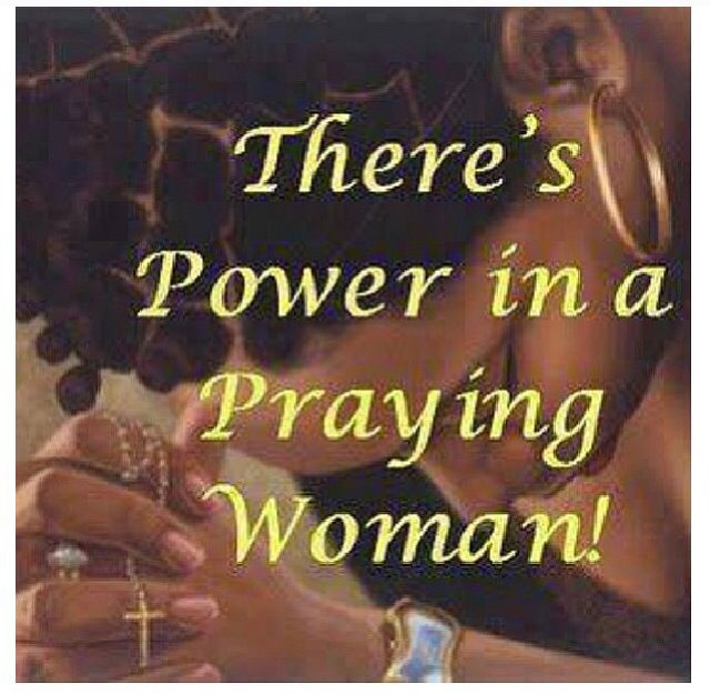 There's Power In Prayer...when A Woman Pray The Power Of