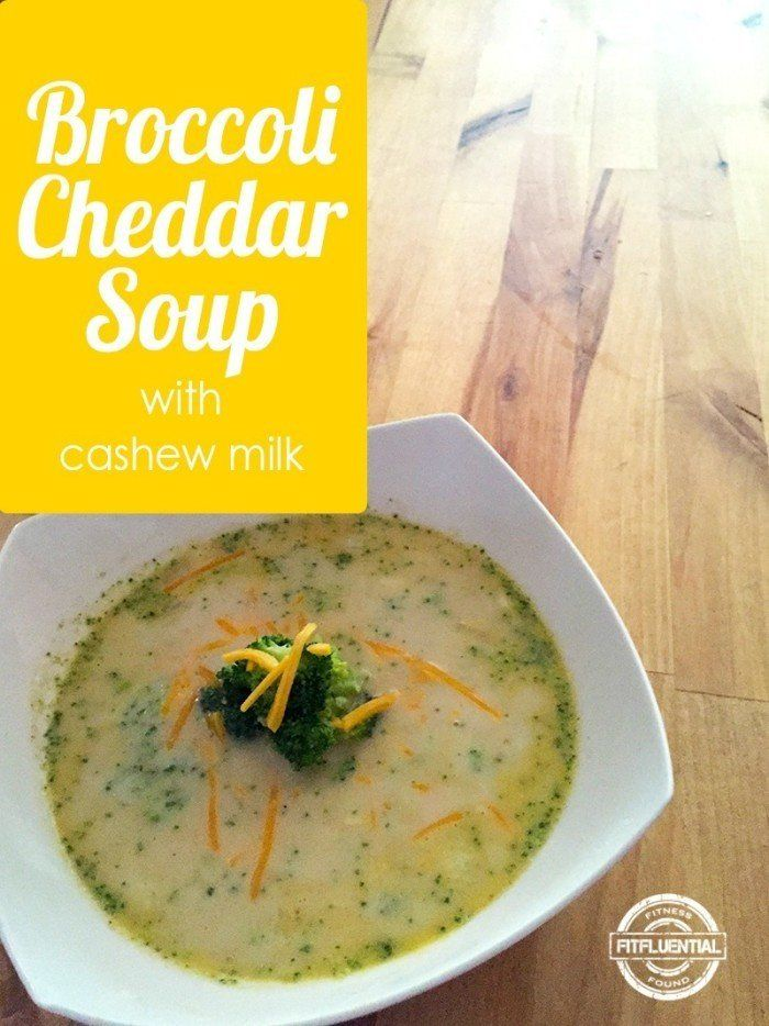 Broccoli Cheddar Soup With Cashew Milk via @fitfluential #FitFluential #recipe #soup
