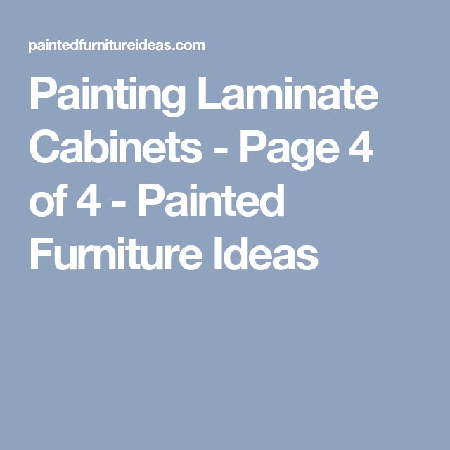 How To Paint Laminate Cabinets Painted Furniture Ideas Painting Plastic