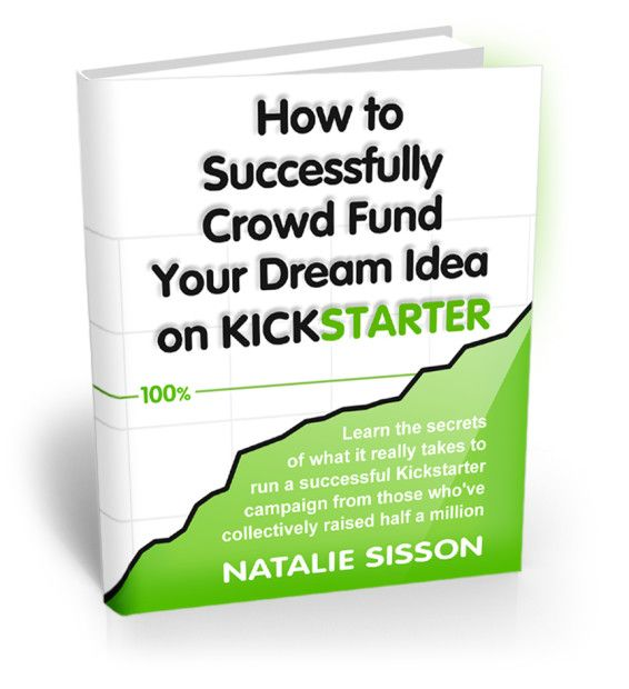 How To Successfully Raise Money On Kickstarter