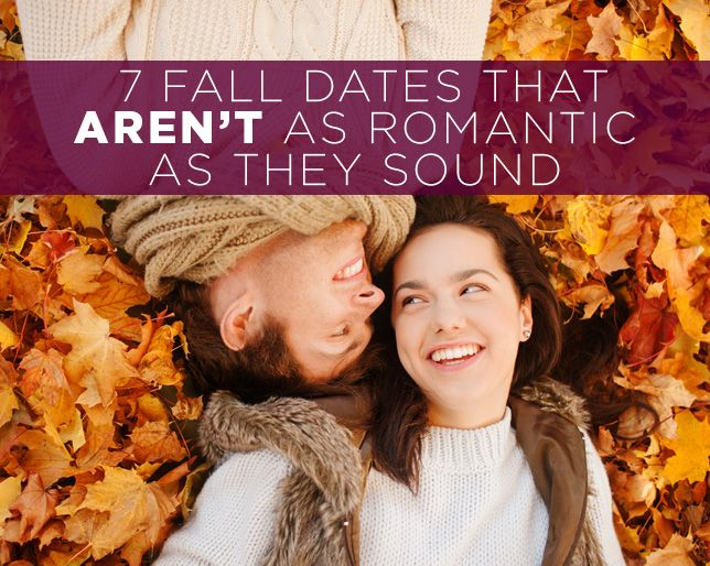 7 Fall Dates That Aren't as Romantic as They Sound - Although you've probably gone on all of them anyways.