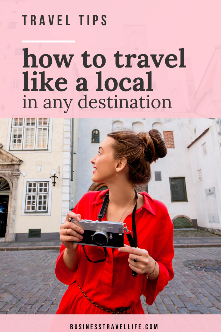 Road Warrior Shares How To Travel Like A Local Business Travel Life International Travel Tips Travel Tips Travel Life