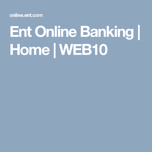 Ent Online Banking Home Web10