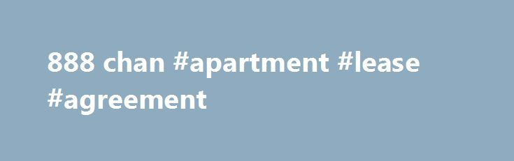 888 chan #apartment #lease #agreement    leasenef2 888 - apartment lease agreement