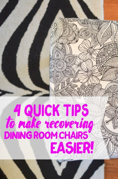 4 Quick Tips For Making Recovering Dining Room Chairs Easier Than Ever. Or  Evah If Youu0027re From The South.