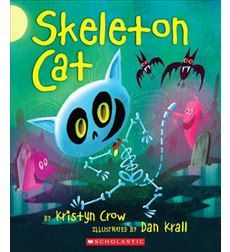 Skeleton Cat by Kristyn Crow and  Dan Krall (Illustrator)  A spooky Halloween read-aloud guaranteed to tickle the smallest funny bones! via @Scholastic