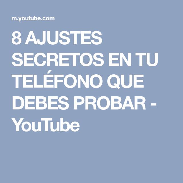 8 AJUSTES SECRETOS EN TU TELÉFONO QUE DEBES PROBAR - YouTube
