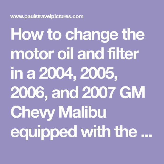 How To Change The Motor Oil And Filter In A 2004 2005 2006 And