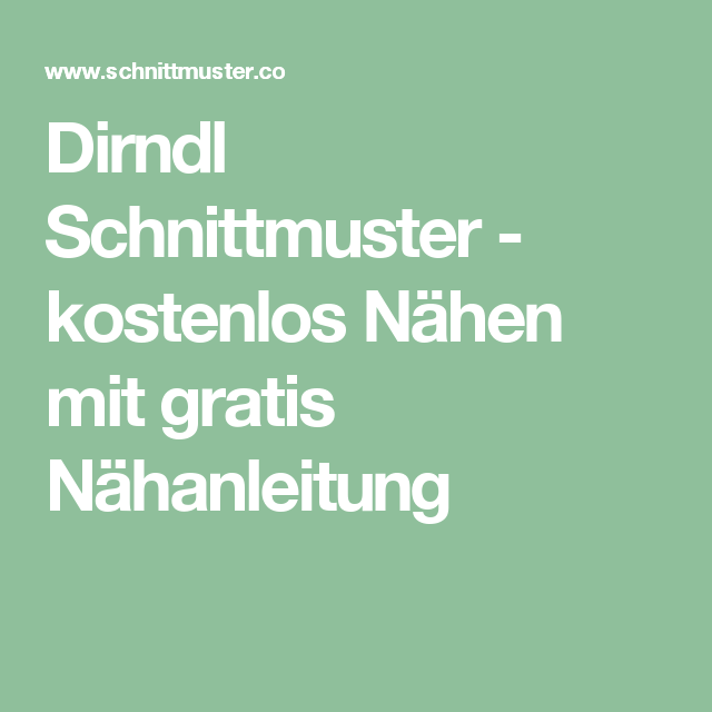 Dirndl Schnittmuster - kostenlos Nähen mit gratis Nähanleitung ...