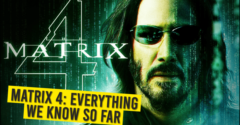 Matrix 4 Everything We Know So Far in 2020