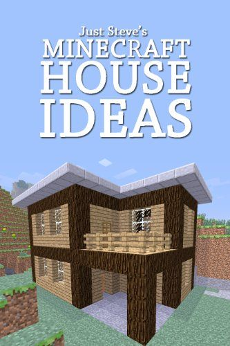 Marvelous Minecraft House Ideas: A Collection Of Blueprints For Great House Ideas In  This Minecraft House