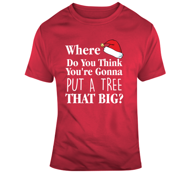 Christmas Vacation Quote Clark Where You Gonna Put A Tree