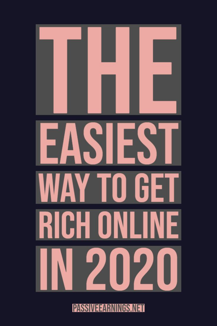 The easiest way to get rich online in 2020