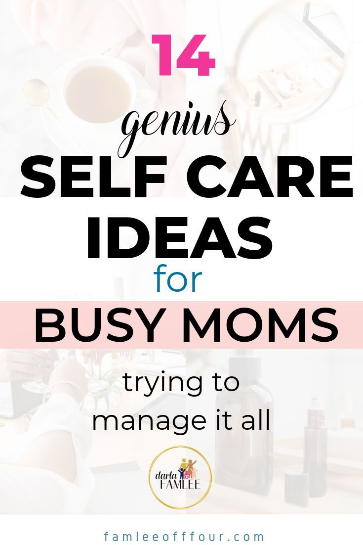 14 realistische Self-Care-Ideen für Mütter ohne Zeit   – Mental Health For Moms Group Board