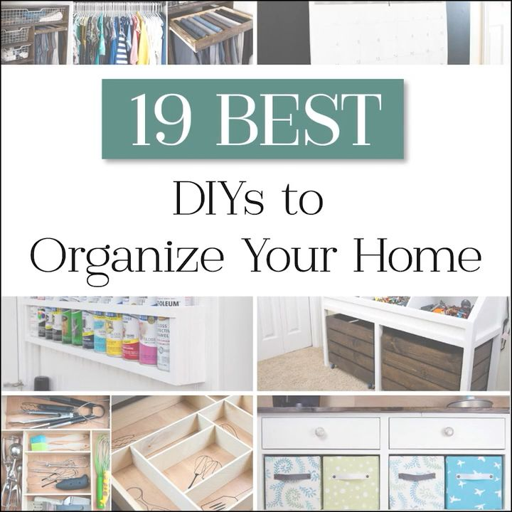 19 Best DIYs to Organize your Home images