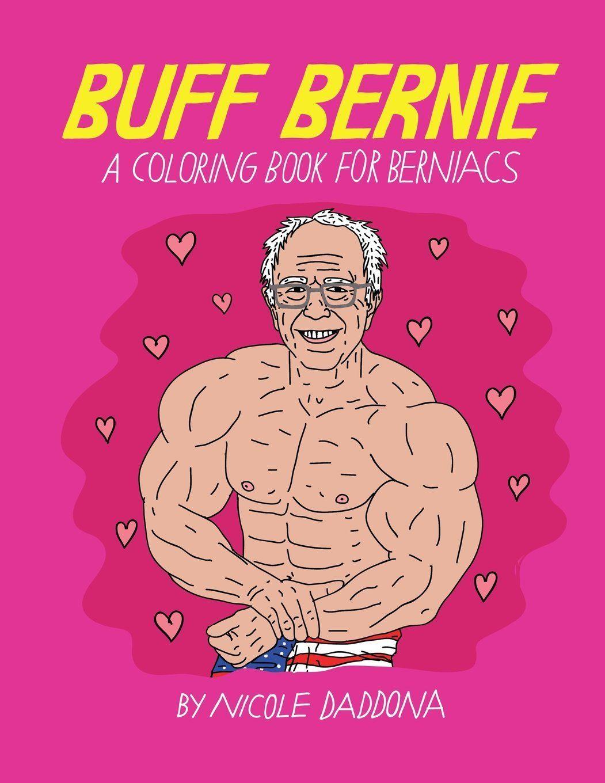 The coloring book full album - Amazon Com Buff Bernie A Coloring Book For Berniacs 9781530297443