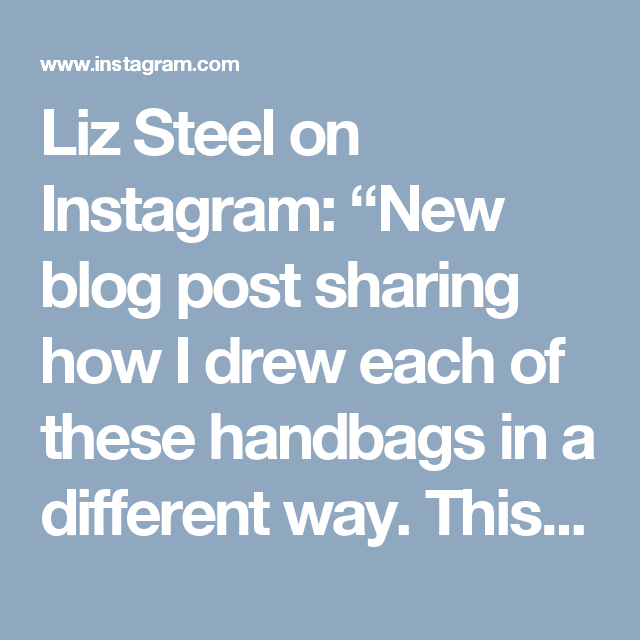 """Liz Steel on Instagram: """"New blog post sharing how I drew each of these handbags in a different way. This sketch was done last year after doing a review of colouring books and also trying to colour in a page of handbags. It was fun but I then felt compelled to go and find my own handbags to draw and I wanted to explore how many different approaches there are to ink and wash. I thought it was worth re-sharing this page on its own. I love playing with line and colour, and love mixing it up…"""