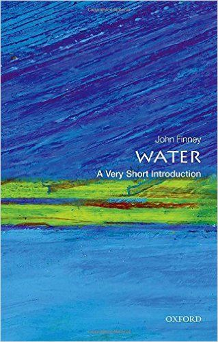 Water A Very Short Introduction Gb661 2 F56 2015 Physical And Chemical Properties History Of Chemistry Science Books