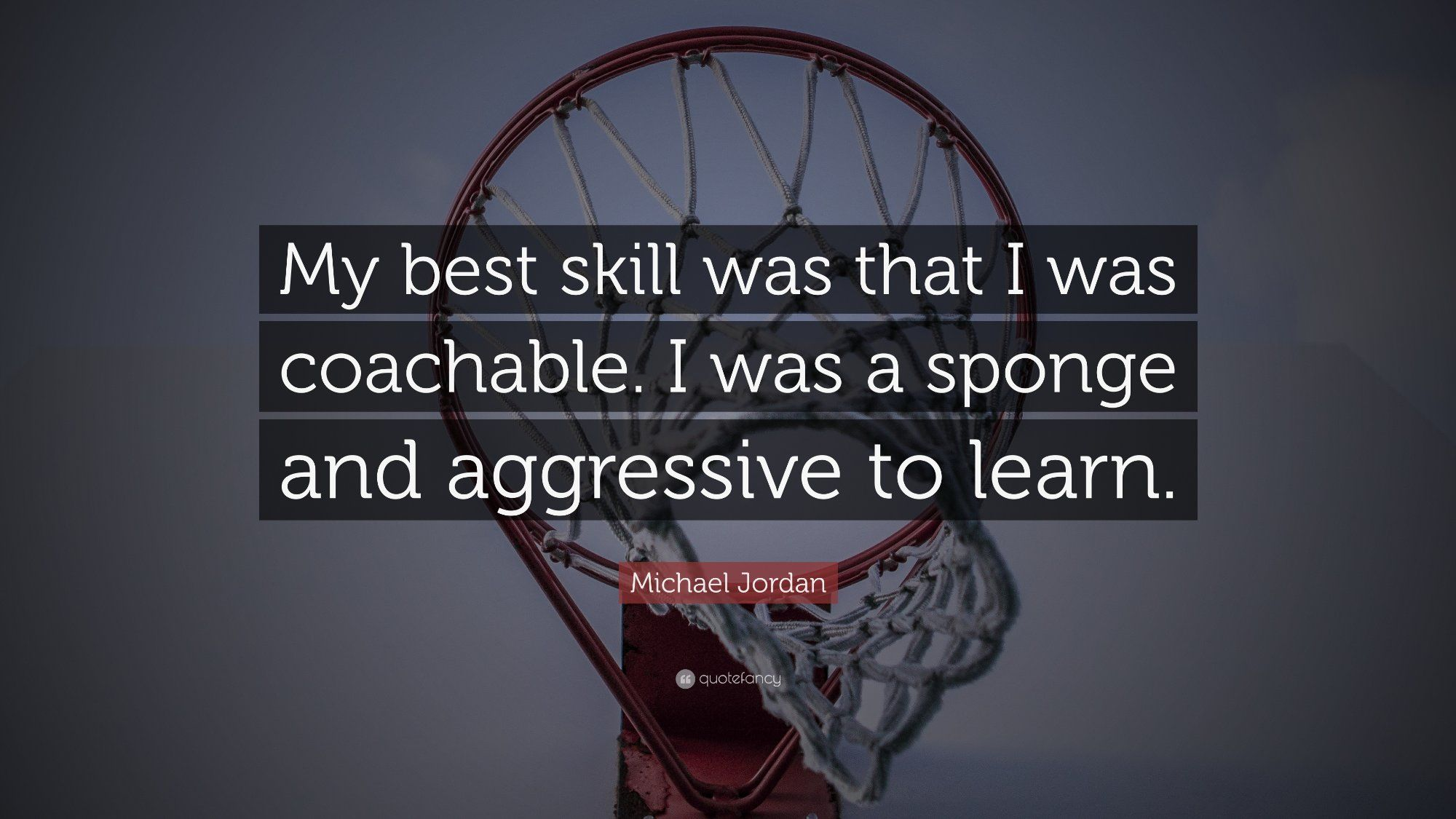 """""""My best skill was that I was coachable. I was a sponge"""