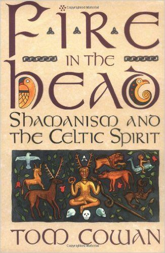 Fire In The Head Shamanism And The Celtic Spirit Tom Cowan 9780062501745 Amazon Com Books Occult Books Witch Books Witchcraft Books