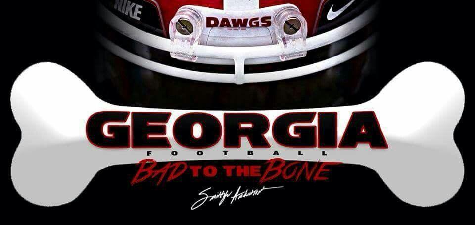 Bad To The Bone Georgia Dawgs Ga Bulldogs Georgia Bulldogs