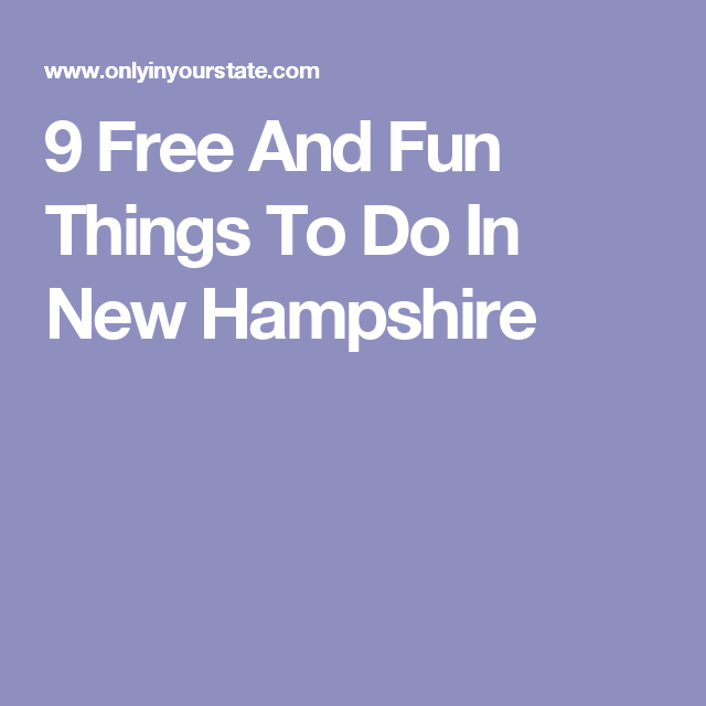 9 Free And Fun Things To Do In New Hampshire