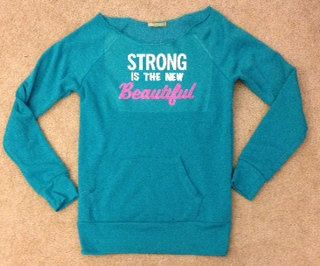 Strong is the New Beautiful Eco Fleece by RufflesWithLove on Etsy, $38.00