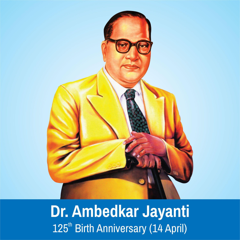 Dr Ambedkar Jayanti 125th Birth Anniversary 14 April