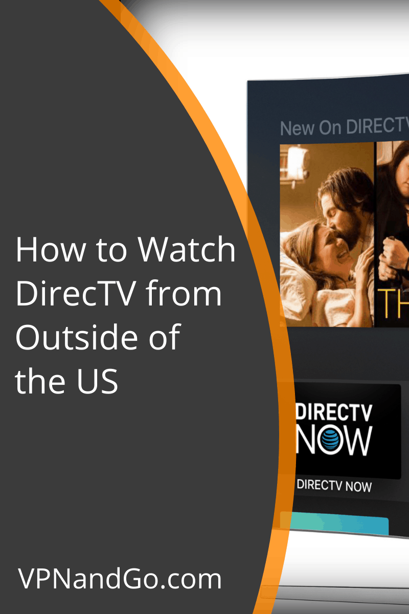 How to Watch DirecTV from Outside of the US in 2020