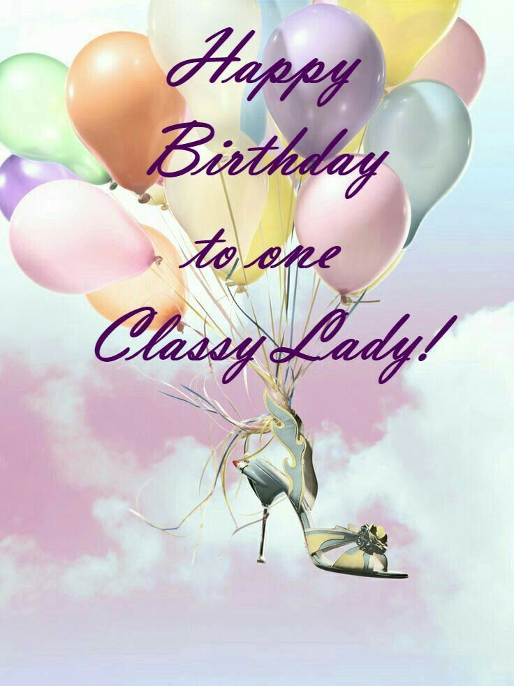 Happy Birthday To One Classy Lady! ☆♡