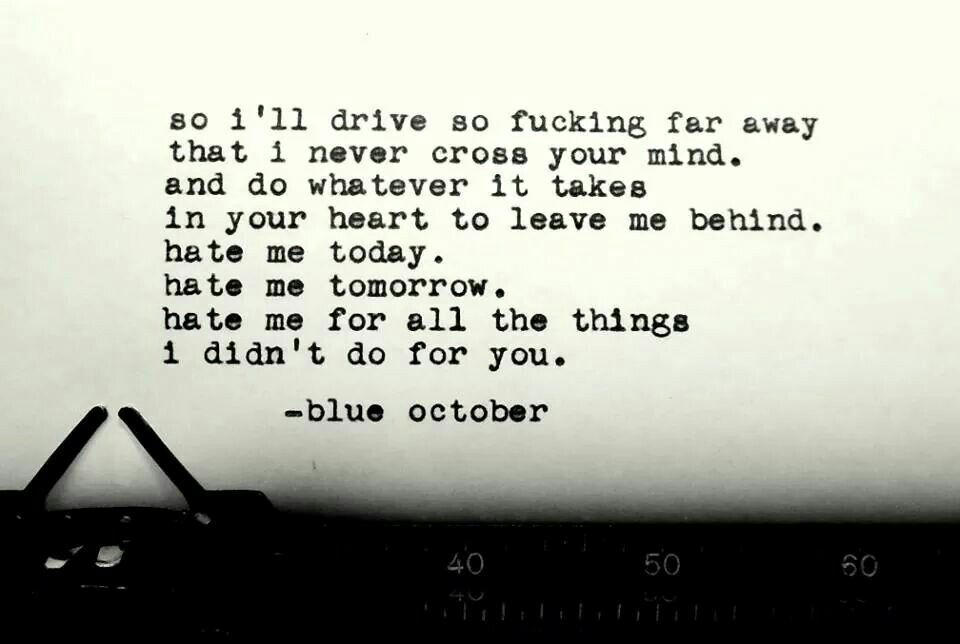 hate me - blue october | I love you but I hate you. | Pinterest ...