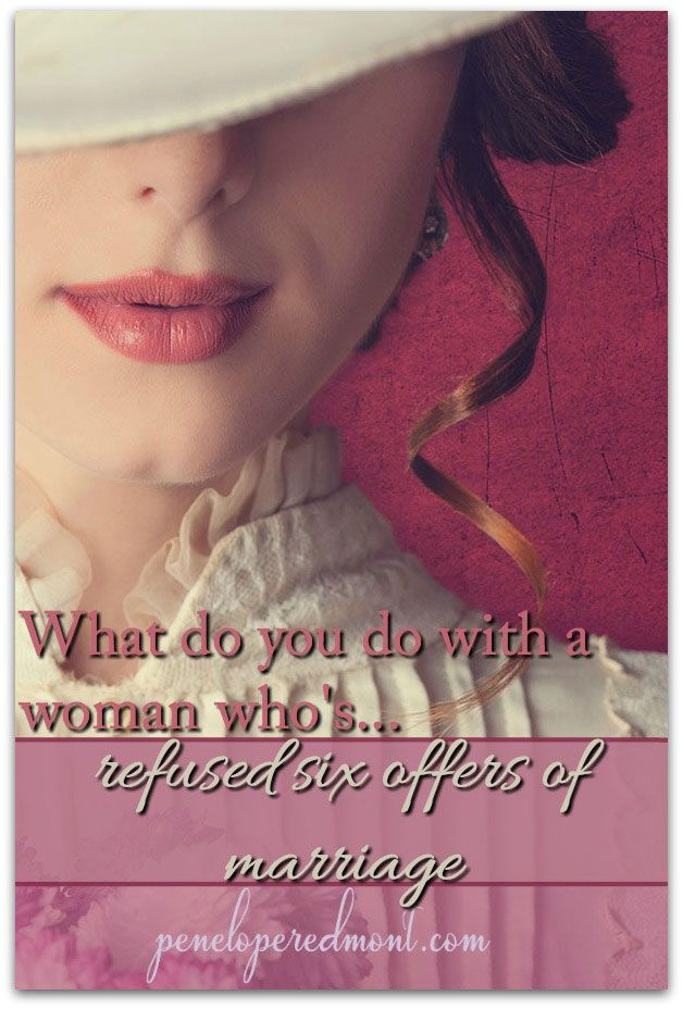 Regency Romance: She's Refused Six Offers Of Marriage