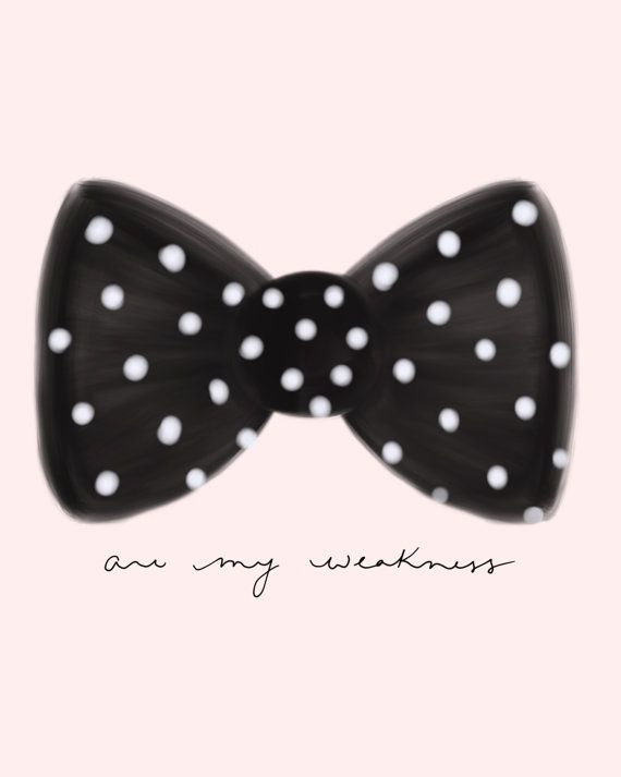 Bows are my weakness @Etsy by daynaleecollection, $20.00 #bows #polkadots #bowsartprint #bowobsessed
