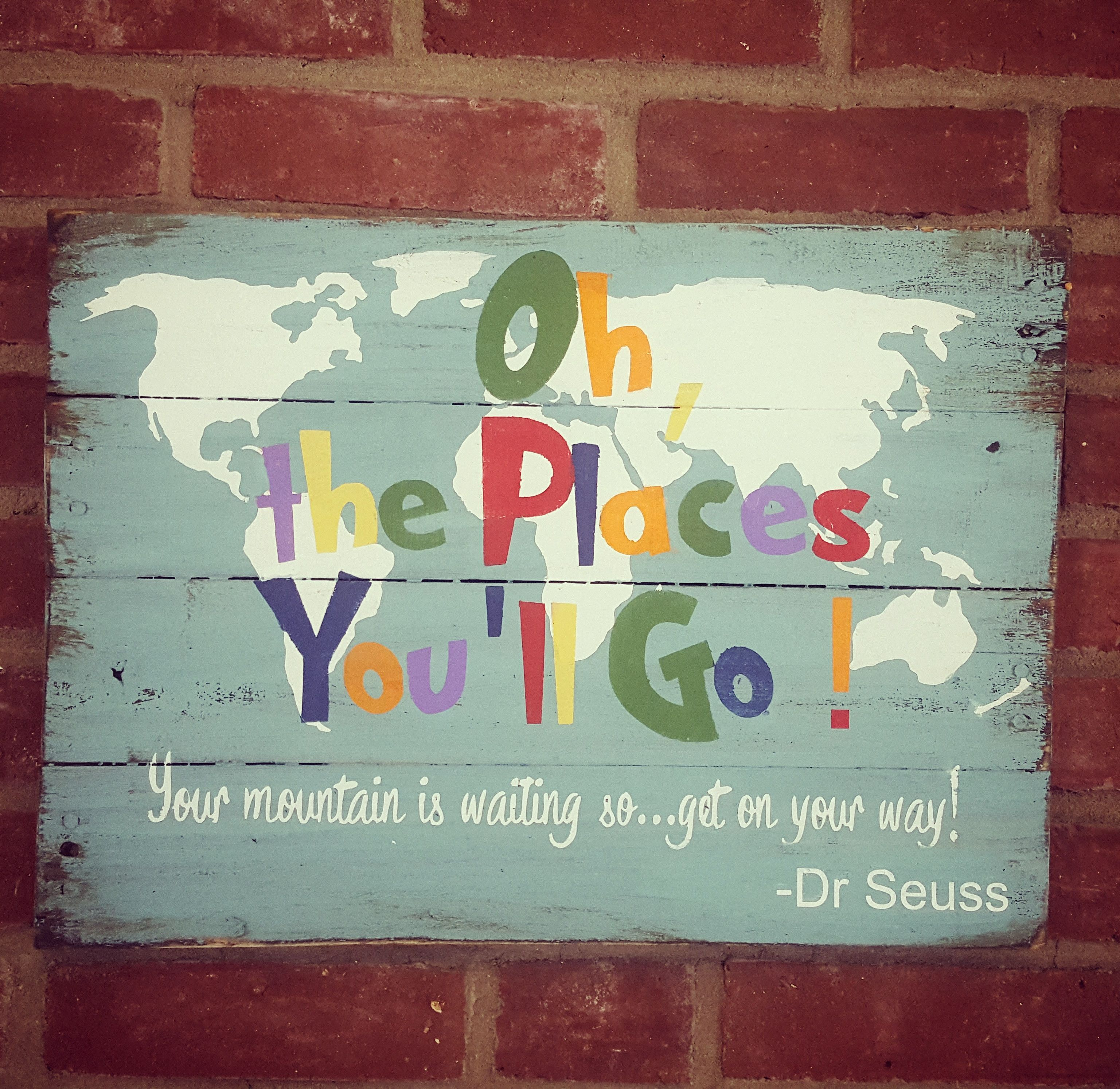 Oh the Places You'll Go! Wood Sign   Painted signs ...