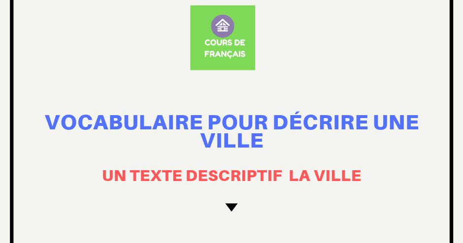 Vocabulaire pour décrire une ville - (Exemple d'un texte ...