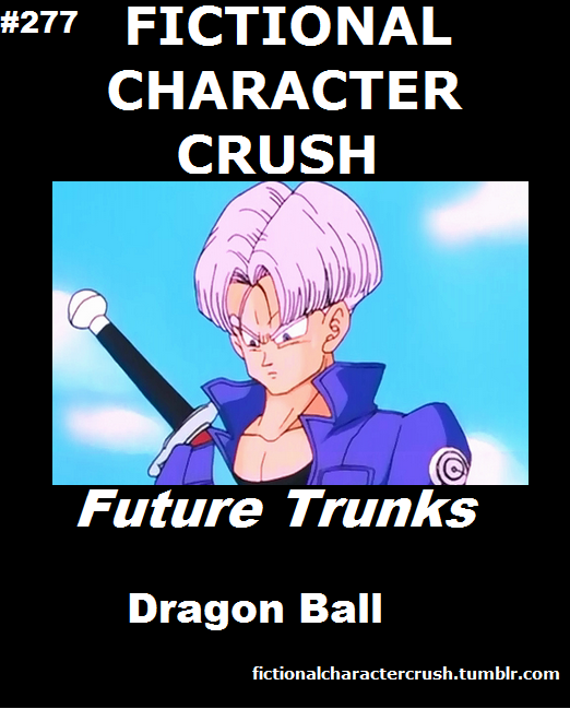 Fictional character crush - Future Trunks from Dragon Ball Z. I adored / still adore him and Gohan! #DBZ