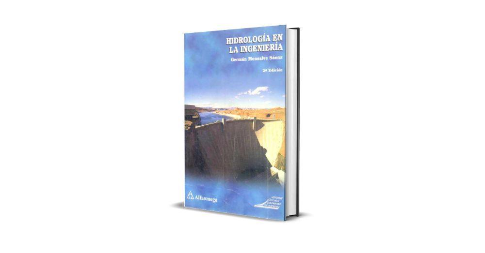 Hidrología En La Ingeniería Germán Monsalve Sáenz 2da Edición Ingenieria Edicion