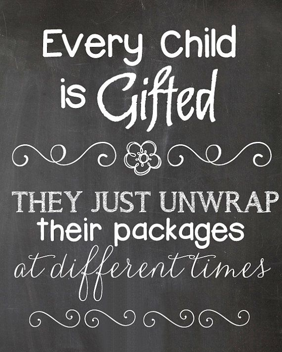 Every Child is Gifted, Teacher Quote, Inspiration Quote ...