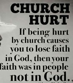 Church hurt | Christianity | Faith quotes, Quotes about god ...