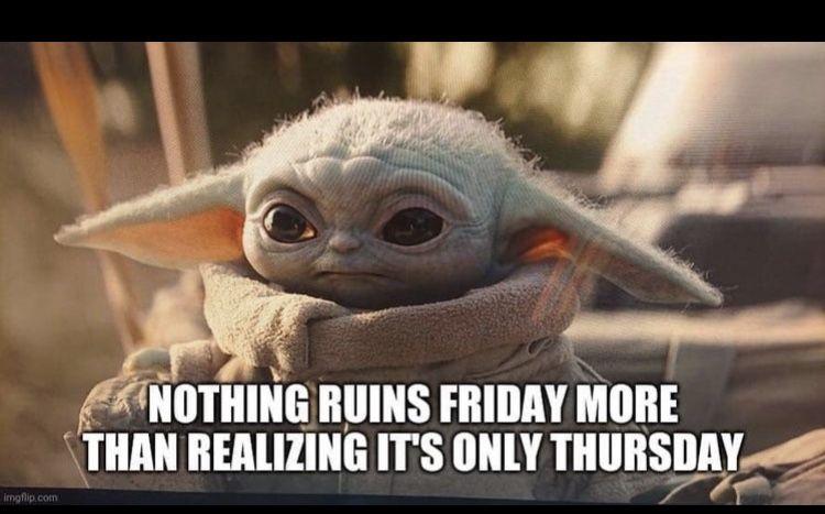 Baby Yoda Thursday Friday Funny Sister Memes Yoda Meme Yoda Pictures