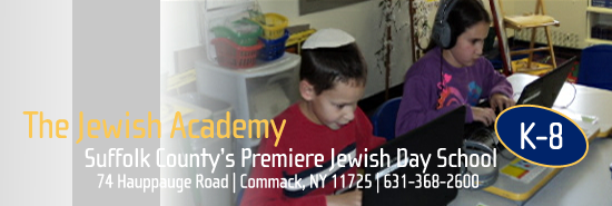 The Jewish Academy - Private Day School Education in Long Island, Suffolk  County, NY