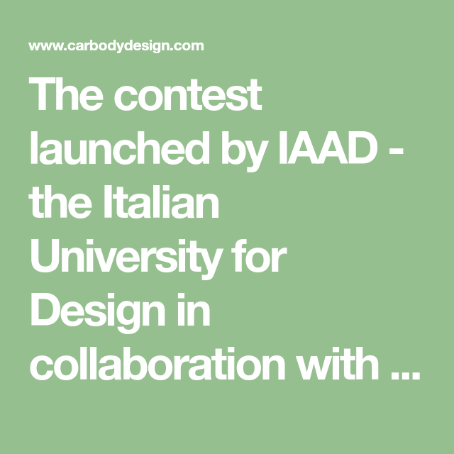 The Contest Launched By Iaad The Italian University For Design In Collaboration With Mini Will Award To Scholarships Transportation Design Bachelor Program