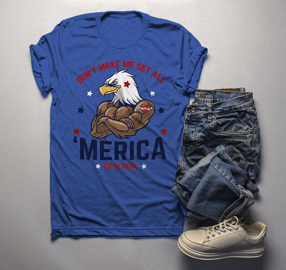358c16924 Men's 'Merica T Shirt Eagle Shirt Patriotic Graphic Tee Don't Make Me Get  All Merica Hipster Shirts 4th July