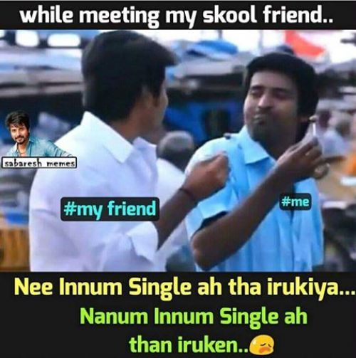 We Update Single Boys Memes In Tamil Frequently Check And Laugh Tamil Funny Memes Fun Quotes Funny Crazy Funny Memes