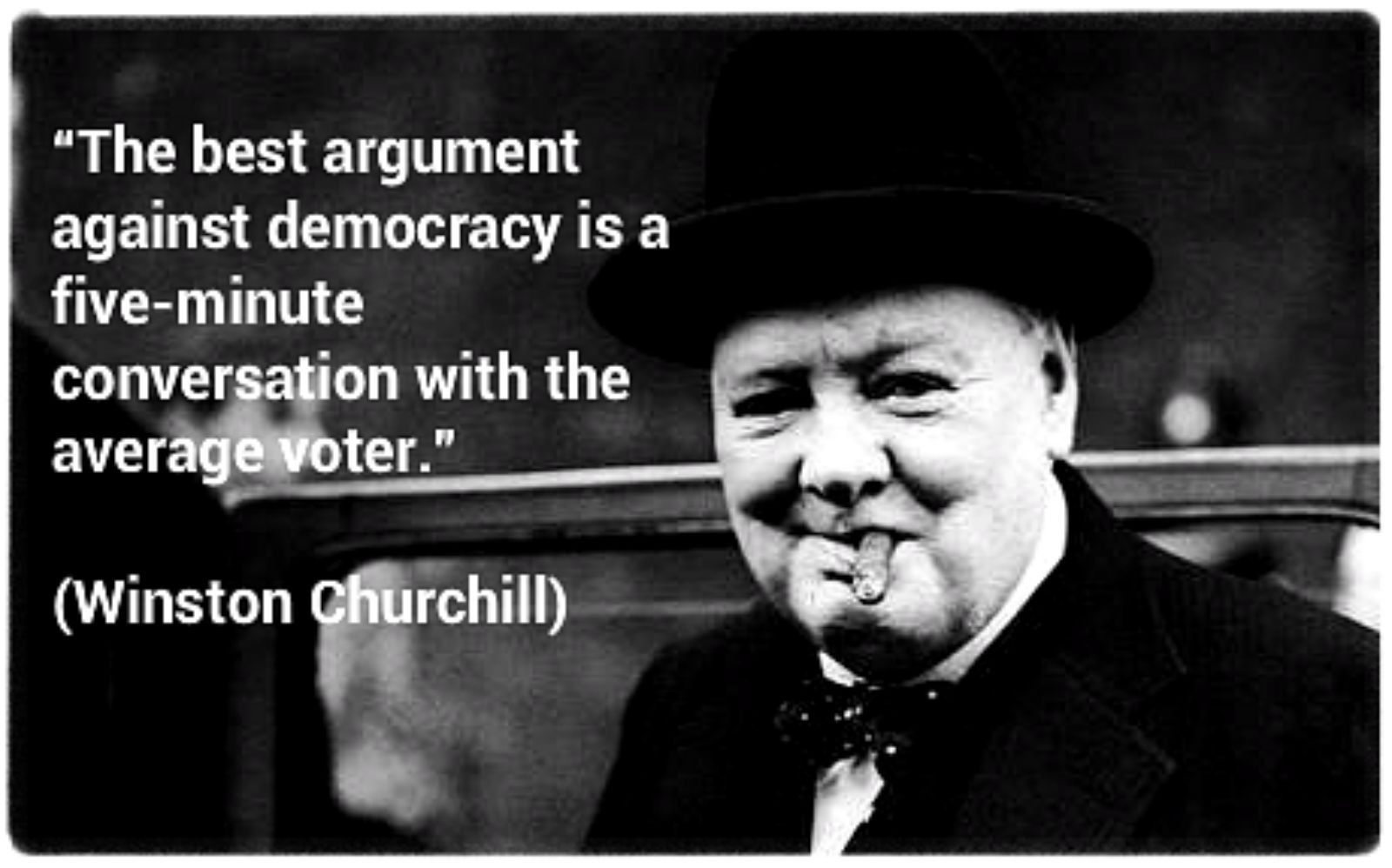 The Best Argument Against Democracy Is A Five Minute