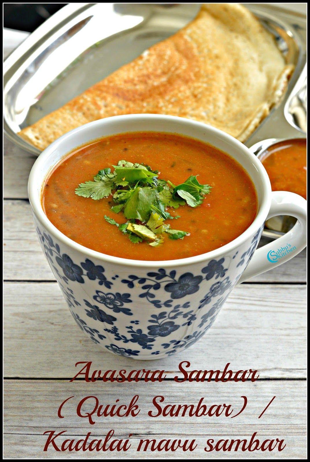 Subbus Kitchen Avasara Sambar Quick Sambar Kadalai Mavu Sambar Cooking Rasam Recipe Food