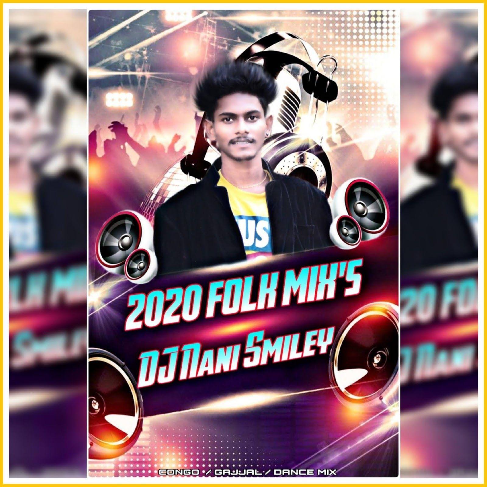 2020 Folk Remixs Dj Nani Smiley Newdjsworld In In 2020 Folk Song Dj Remix Songs Dj Songs List
